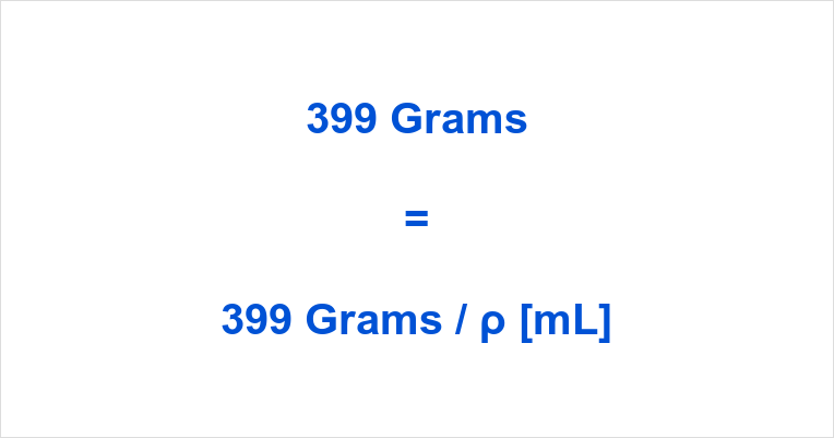 399 grams to ml