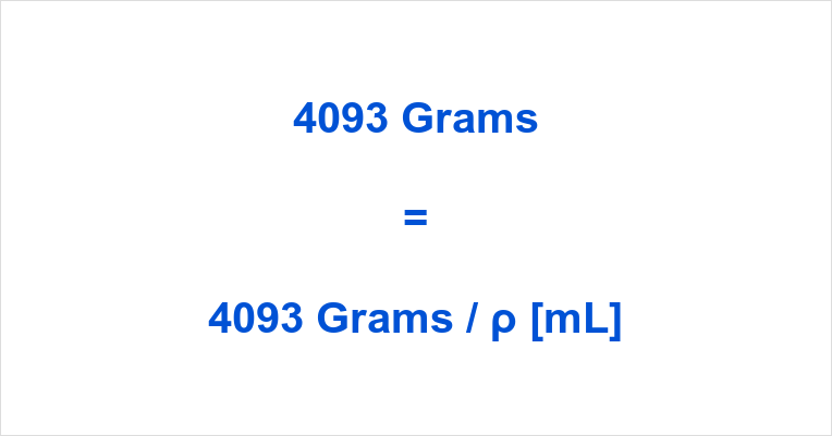 4093 grams to ml