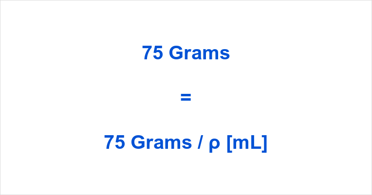 75 grams to ml | 75 g in ml | 75 grams in ml