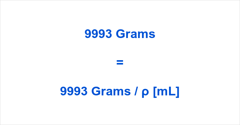 9993 grams to ml